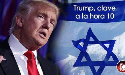 Trump, Sionista clave a la hora 10