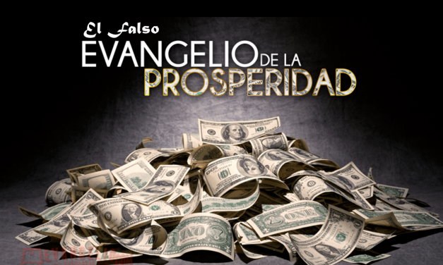 El falso evangelio de la prosperidad.