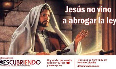 Video conferencia – Jesús no vino a abrogar la Ley