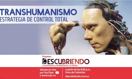 TRANSHUMANISMO, estrategia de control total.